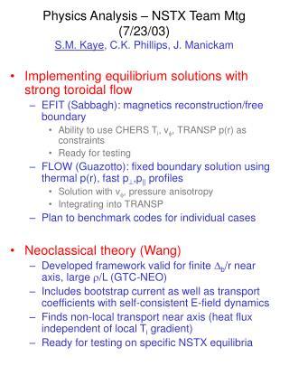 Physics Analysis � NSTX Team Mtg (7/23/03) S.M. Kaye , C.K. Phillips, J. Manickam