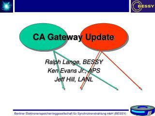 CA Gateway Update