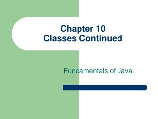 Chapter 10 Classes Continued