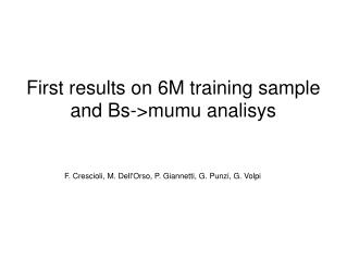 First results on 6M training sample and Bs->mumu analisys
