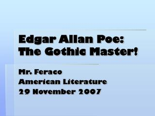 Edgar Allan Poe: The Gothic Master