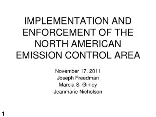 IMPLEMENTATION AND ENFORCEMENT OF THE NORTH AMERICAN EMISSION CONTROL AREA