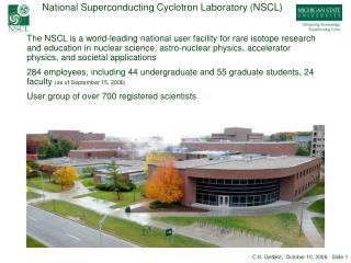 National Superconducting Cyclotron Laboratory (NSCL)