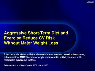 Aggressive Short-Term Diet and Exercise Reduce CV Risk  Without Major Weight Loss