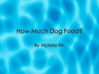 How Much Dog Food?