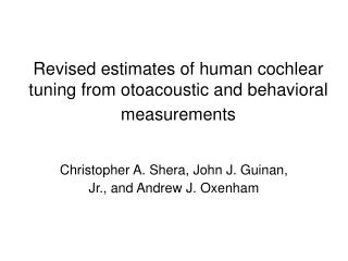 Revised estimates of human cochlear tuning from otoacoustic and behavioral measurements