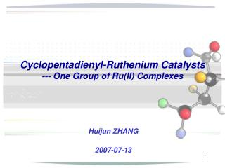 Cyclopentadienyl-Ruthenium Catalysts --- One Group of Ru(II) Complexes