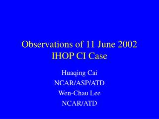 Observations of 11 June 2002 IHOP CI Case