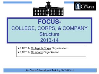 FOCUS- COLLEGE, CORPS, & COMPANY Structure 2013-14