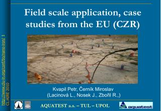 Field scale application ,  case studies from the EU  (CZR)