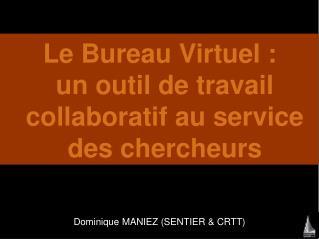 Le Bureau Virtuel : un outil de travail collaboratif au service  des chercheurs
