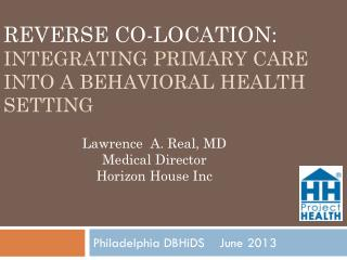 Reverse Co-Location:  Integrating Primary care into a Behavioral Health Setting