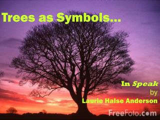Trees as Symbols in  Speak  by Laurie Halse Anderson