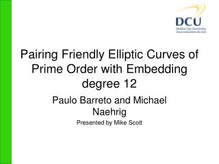 Pairing Friendly Elliptic Curves of Prime Order with Embedding degree 12