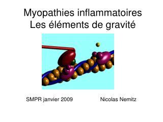 Myopathies inflammatoires  Les éléments de gravité