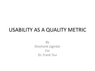 USABILITY AS A QUALITY METRIC