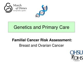 Familial Cancer Risk Assessment: Breast and Ovarian Cancer