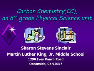 Carbon Chemistry(CC),  an 8 th  grade Physical Science unit
