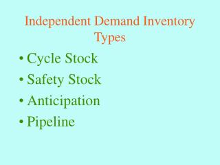 Independent Demand Inventory Types
