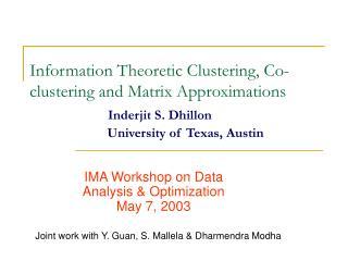 IMA Workshop on Data Analysis & Optimization May 7, 2003