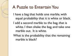 A Puzzle to Entertain You