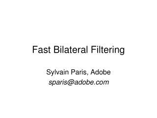Fast Bilateral Filtering