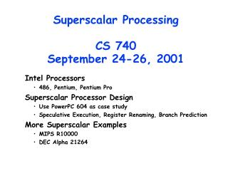 Superscalar Processing CS 740 September 24-26, 2001