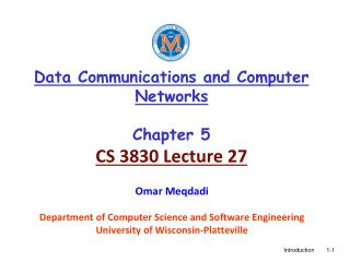 Data Communications and Computer Networks Chapter 5 CS 3830 Lecture 27