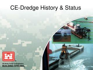 CE-Dredge History & Status