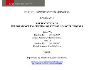 ENSC 835: COMMUNICATION NETWORKS  SPRING 2011 PRESENTATION OF
