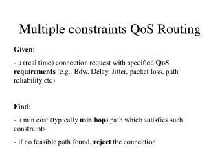 Multiple constraints QoS Routing
