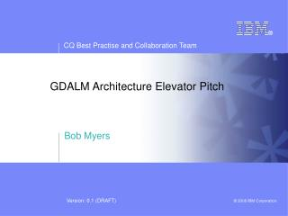 GDALM Architecture Elevator Pitch