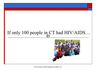 If only 100 people in CT had HIV/AIDS…