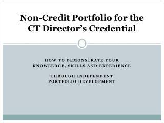 Non-Credit Portfolio for the  CT Director's Credential