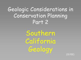 Geologic Considerations in Conservation Planning Part 2