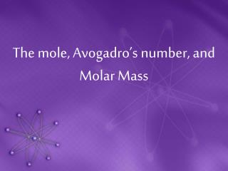 The mole, Avogadro�s number, and Molar Mass