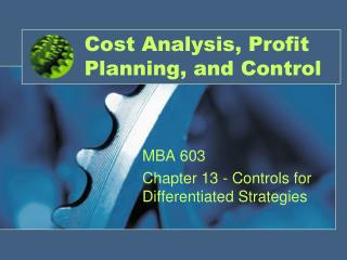 Cost Analysis, Profit Planning, and Control