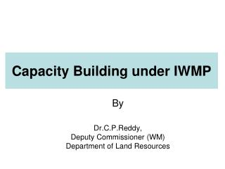 Capacity Building under IWMP