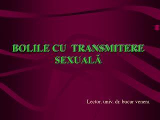 BOLI LE  CU  TRANSMITERE SEXUAL?