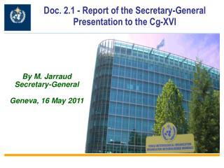 By M. Jarraud Secretary-General Geneva, 16 May 2011