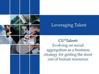 Leveraging Talent