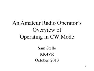 An Amateur Radio Operator's  Overview of  Operating in CW Mode
