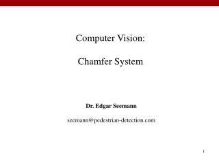 Computer Vision:  Chamfer System