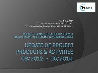 C.A.S.E.S. Work  LDV Learning Partnership  project 2012-2014
