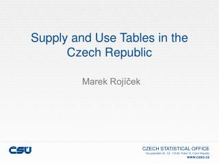 Supply and Use Tables in the Czech Republic