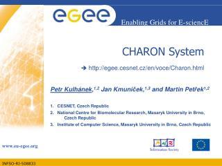 CHARON Syst e m  egee.cesnet.cz/en/voce/Charon.html