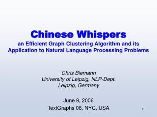 Chris Biemann University of Leipzig, NLP-Dept. Leipzig, Germany June 9, 2006