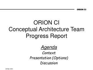 ORION CI  Conceptual Architecture Team Progress Report