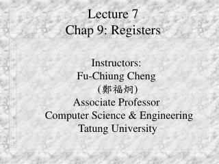 Lecture 7 Chap 9: Registers