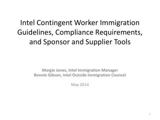 Margie Jones, Intel Immigration Manager Bonnie Gibson, Intel Outside Immigration Counsel May 2014